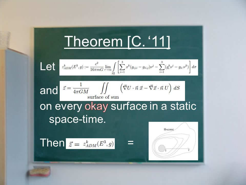 Theorem [C. '11] Let and on every okay surface in a static space-time. Then =